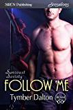 Follow Me [Suncoast Society] (Siren Publishing Sensations)