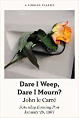 Dare I Weep, Dare I Mourn? (Singles Classic) Kindle Edition