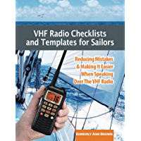 VHF Radio Checklists and Templates for Sailors: Reducing mistakes & making it easier when speaking over the VHF radio (English Edition)