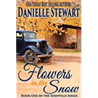 Flowers in the Snow (The Edenville Series Book 1) (English Edition)