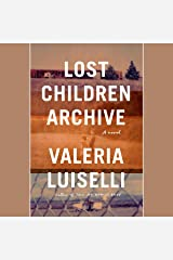 Lost Children Archive: A Novel Audible Audiobook
