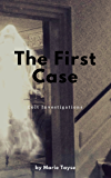 The First Case (Colt Investigations Book 1)