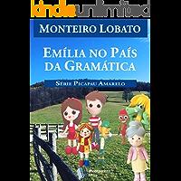 Emília no País da Gramática (Série Picapau Amarelo Livro 8)