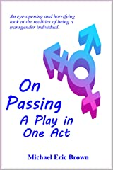 On Passing: A Play in One Act Kindle Edition