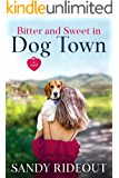 Bitter and Sweet in Dog Town: (Dog Town Book 1)