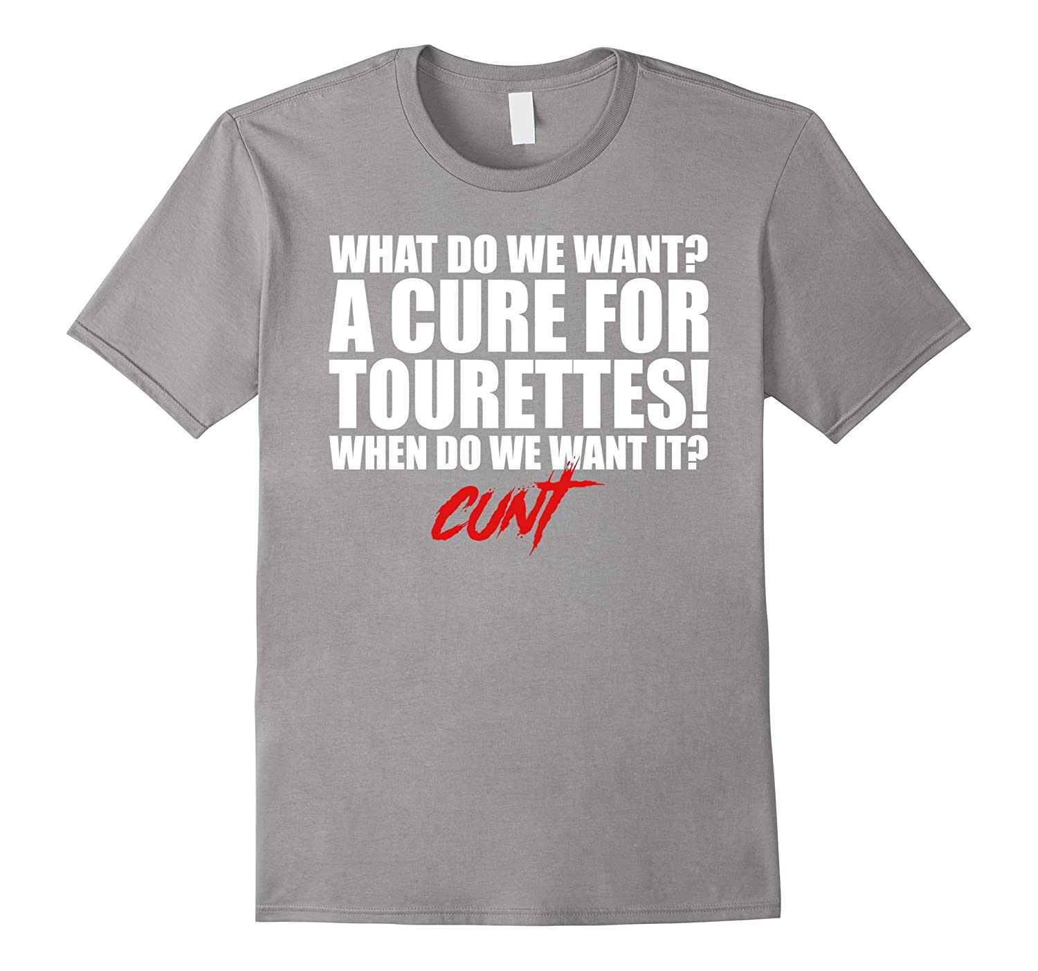 6d52bff0bf A Cure For Tourettes T-shirt What Do We Want – Febaaccessories.com