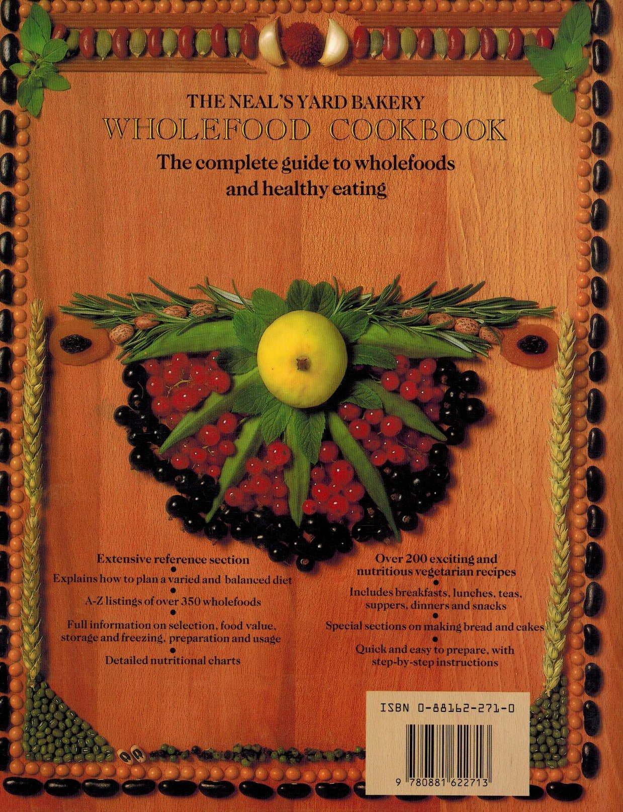 the neal s yard bakery wholefood cookbook rachel haigh