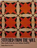 Stitched from the Soul: Slave Quilts from the Ante-Bellum South