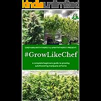 #GROWLIKECHEF: a complete beginners guide to growing autoflowering marijuana at home