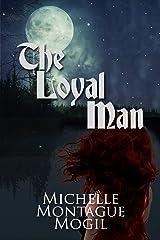 The Loyal Man (Love Eternal Book 2) Kindle Edition