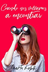 Cuando nos volvamos a encontrar (Spanish Edition) Kindle Edition