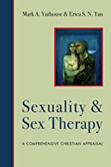 Sexuality and Sex Therapy: A Comprehensive Christian Appraisal (Christian Association for Psychological Studies Books) Kindle Edition