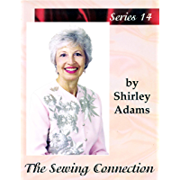 The Sewing Connection Series 14: Shirley Adams Sewing Connection