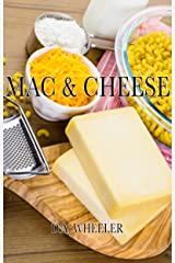 MAC AND CHEESE:: Top 50 macaroni and cheese recipes (macaroni and cheese cookbook, macaroni and cheese recipes, quick and easy, pasta, southern) Kindle Edition