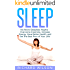 Sleep: No More Sleepless Nights - Overcome Insomnia, Increase Energy, Have Better Health, and Get the Best Rest of Your Life!