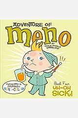 Uh-Oh Sick! (Volume 4) (Adventure of Meno) Hardcover