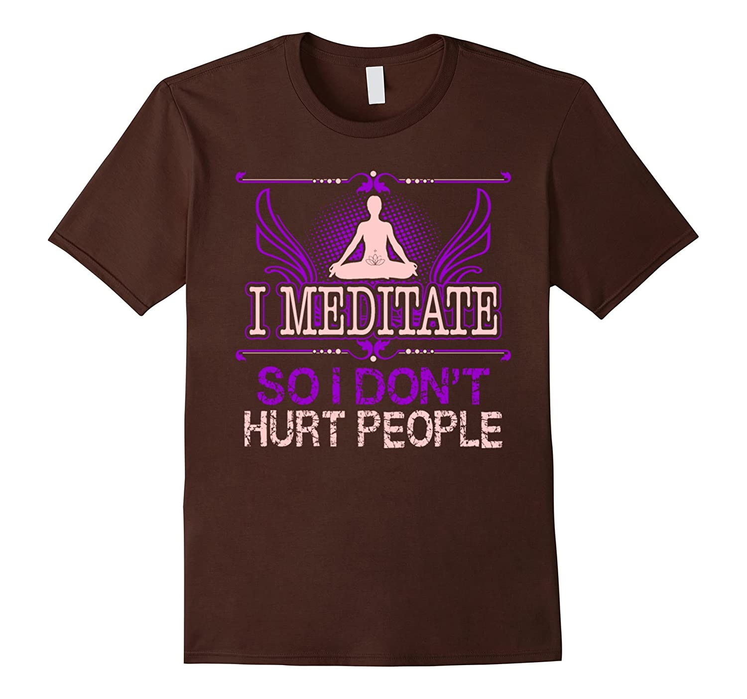 I Meditate So Dont Hurt People Hobby Lifestyle T shirt-CD