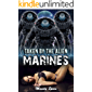 Taken By The Alien Marines: A Reverse Harem Sci-Fi Romance (Alien Mates From Another World Book 1)