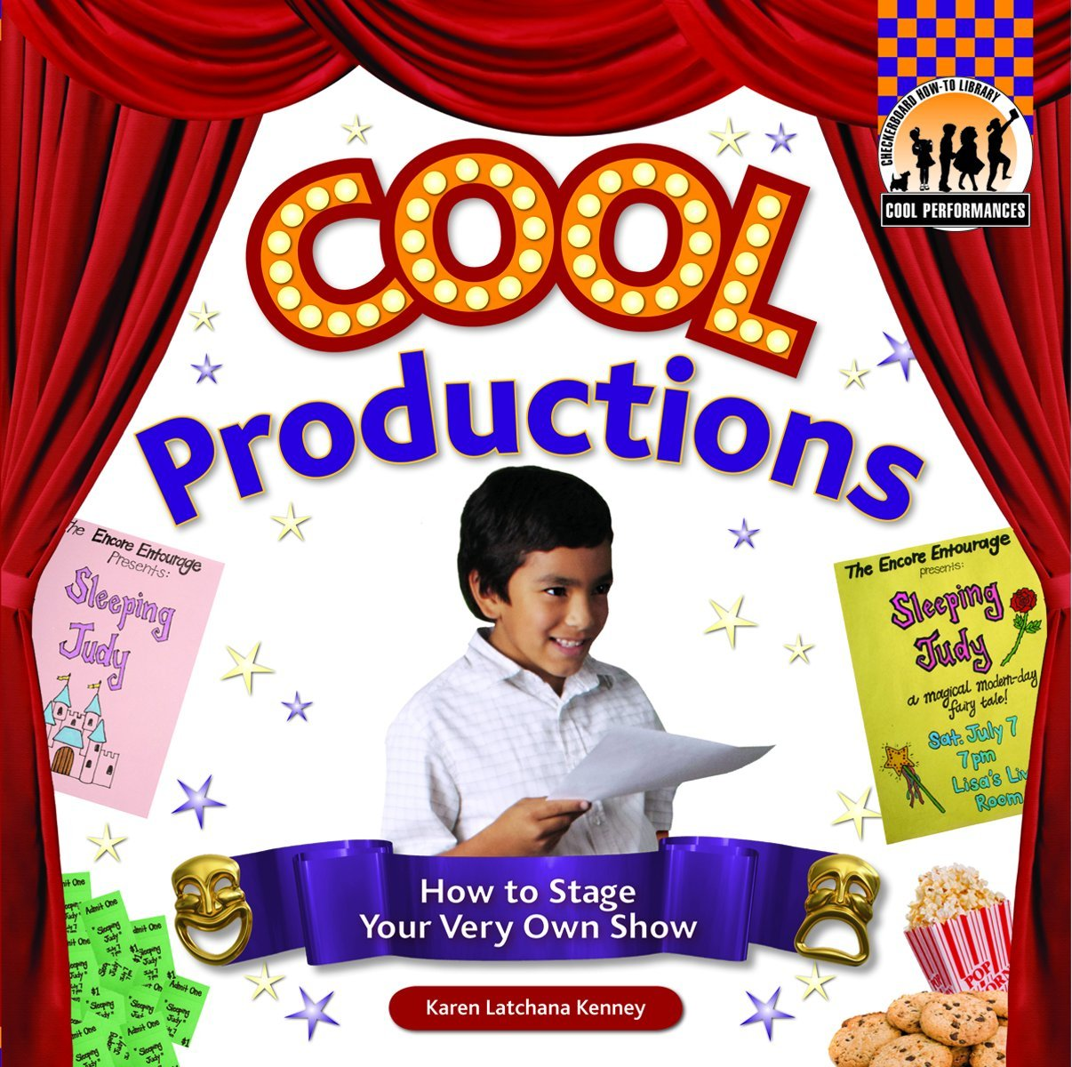 Cool Productions: How to Stage Your Very Own Show (Cool Performances)