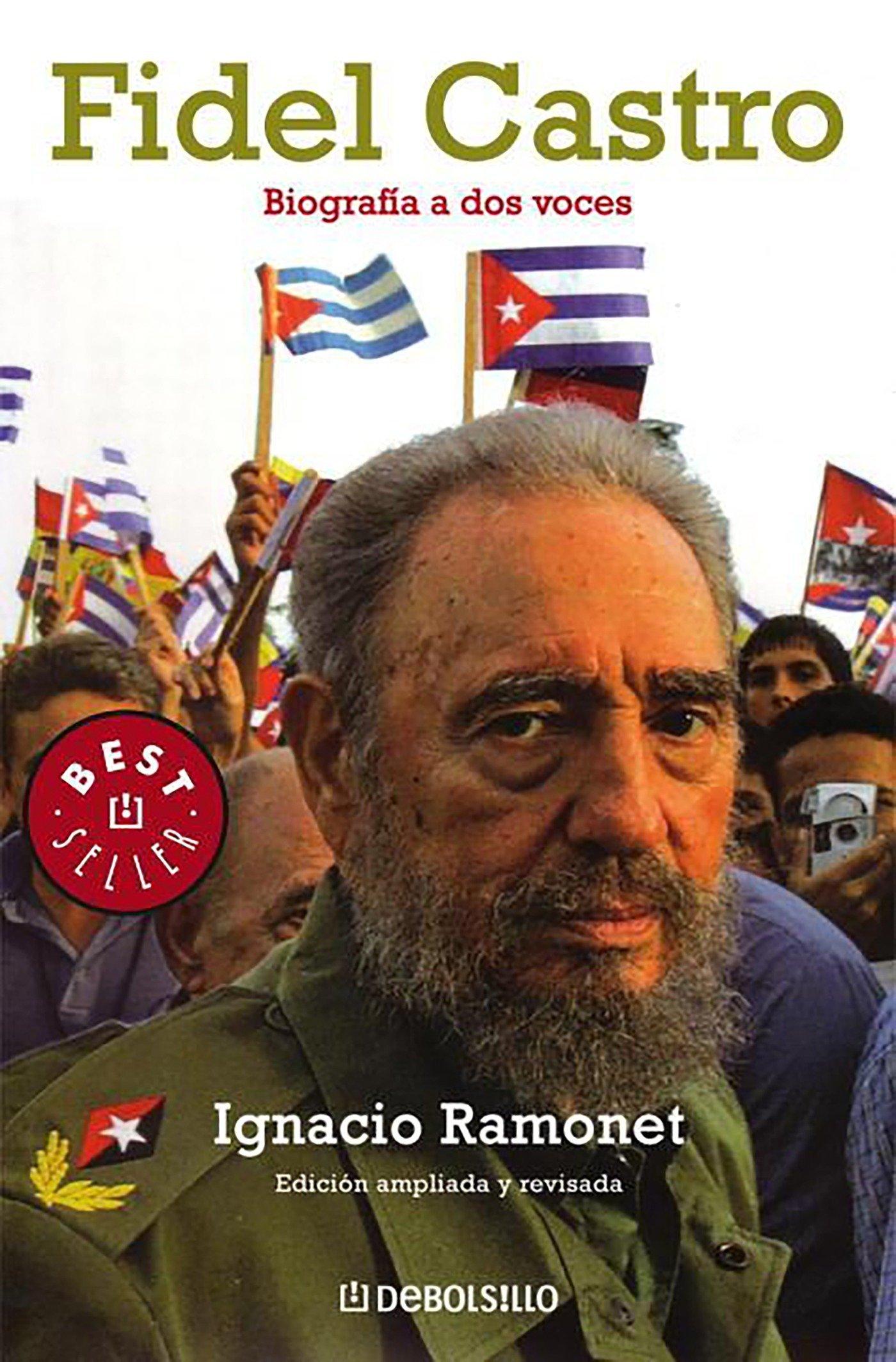 Fidel Castro: Biografia a dos voces (Best Seller (Debolsillo)) (Spanish Edition)
