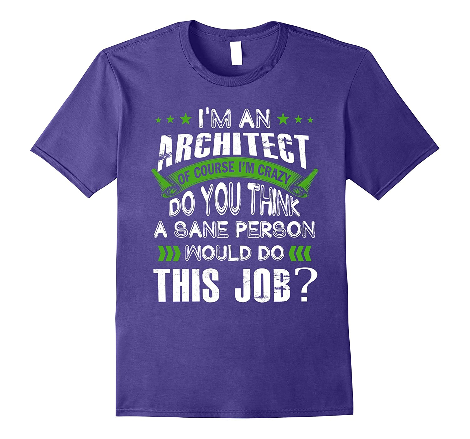 ARCHITECT is crazy do you think a sane person would this job-TJ