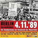 Berlin Alexanderplatz 4.11.´89: Die Kundgebung am Vorabend des Mauerfalls