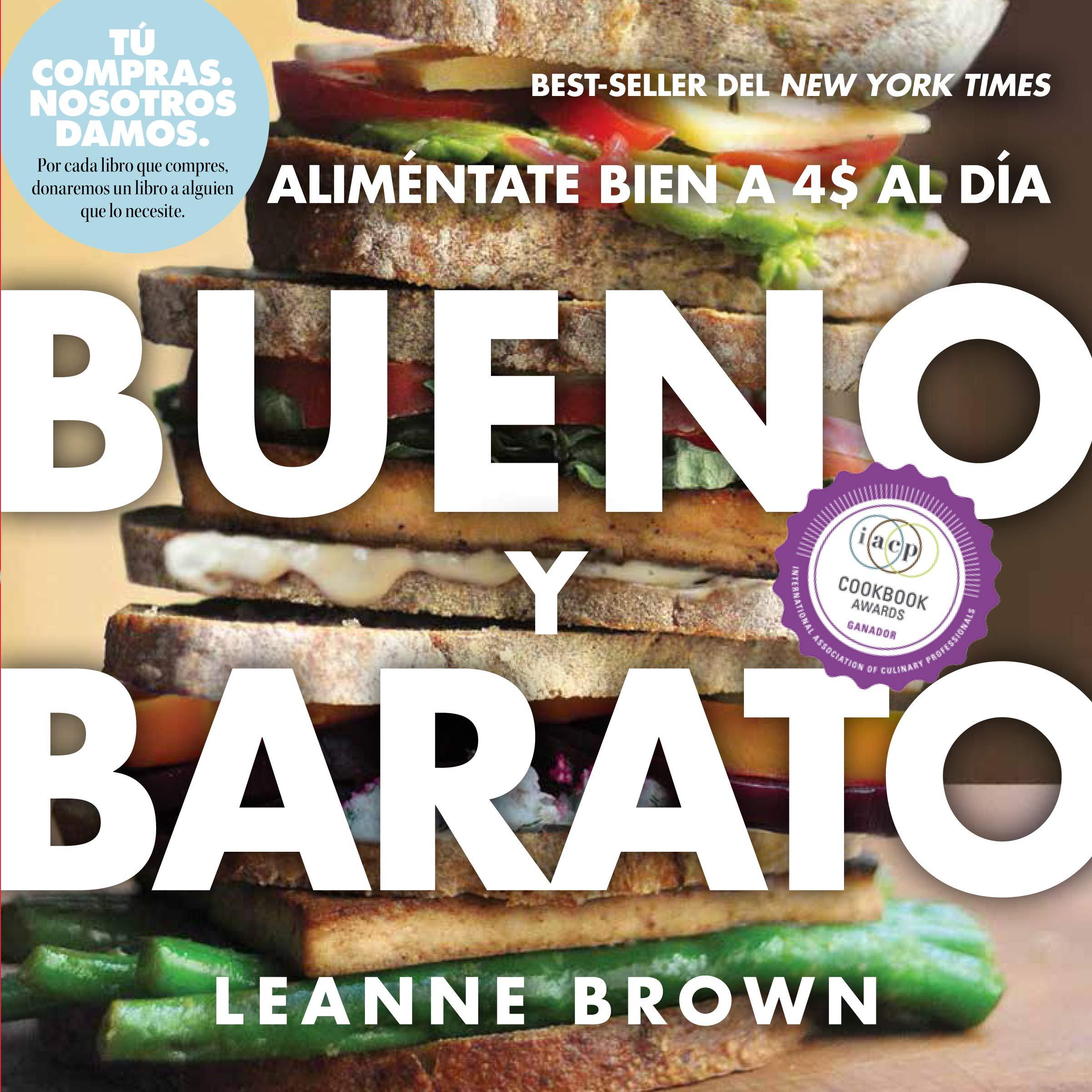 Bueno Y Barato: Alimentate Bien a $4 Al Dia: Amazon.es: Leanne Brown: Libros