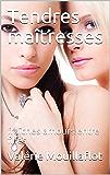 Tendres maîtresses: fraîches amours entre filles (Dans l'intimité de Valérie t. 19)