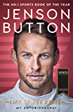 Jenson Button: Life to the Limit: My Autobiography (English Edition)