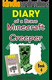 Minecraft: Diary of a Brave Minecraft Creeper (Minecraft Village Series Book 4)