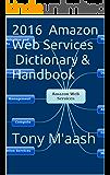 2016 Amazon Web Services Dictionary & Handbook: Tony Maash