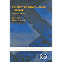 Contested Governance in Japan: Sites and Issues (The University of Sheffield/Routledge Japanese Studies Series)