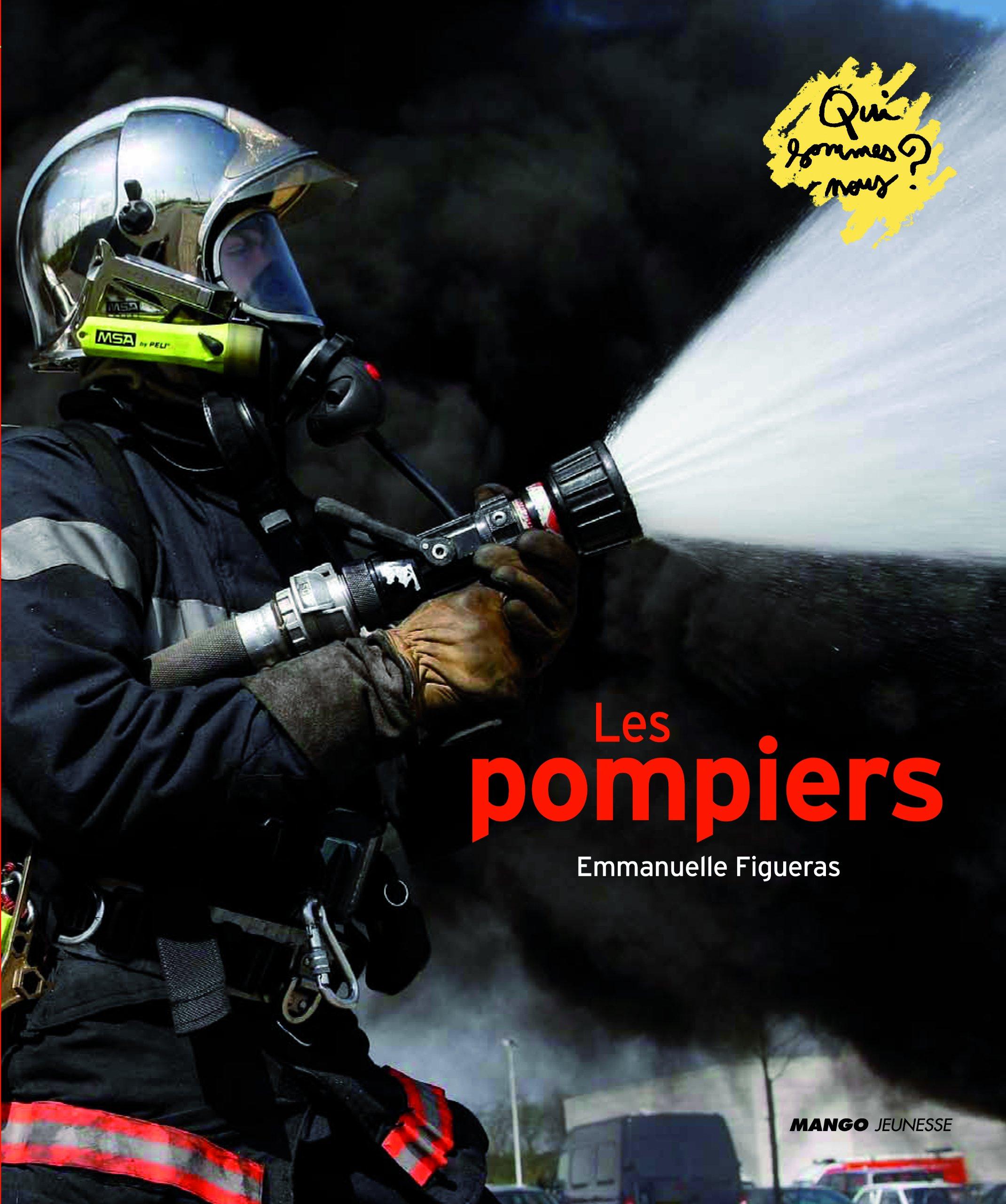 Les pompiers Broché – 10 mars 2011 Emmanuelle Figueras MANGO 2740428014 9782740428016_PROL_US