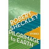 Pilgrimage to Earth: Stories
