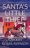 Santa's Little Thief: A Lily Sprayberry Realtor Cozy Mystery Novella