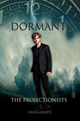 Dormant: The Projectionists Kindle Edition