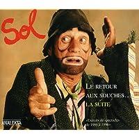 Sol... Le retour aux souches... la suite (extraits de spectacles de 1986 à 1996)