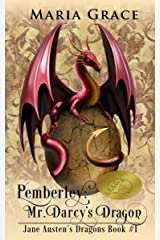 Pemberley: Mr. Darcy's Dragon: A Pride and Prejudice Variation (Jane Austen's Dragons Book 1) Kindle Edition