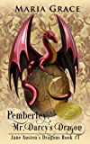 Pemberley: Mr. Darcy's Dragon: A Pride and Prejudice Variation (Jane Austen's Dragons Book 1)