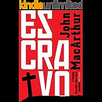 Escravo: A verdade escondida sobre nossa identidade em Cristo