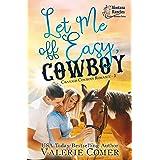 Let Me Off Easy, Cowboy: a secret baby and amnesia Montana Ranches Christian Romance (Cavanagh Cowboys Romance Book 3)