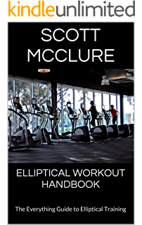 Elliptical training the official guide to elliptical machines elliptical workout handbook the everything guide to elliptical training fandeluxe Choice Image
