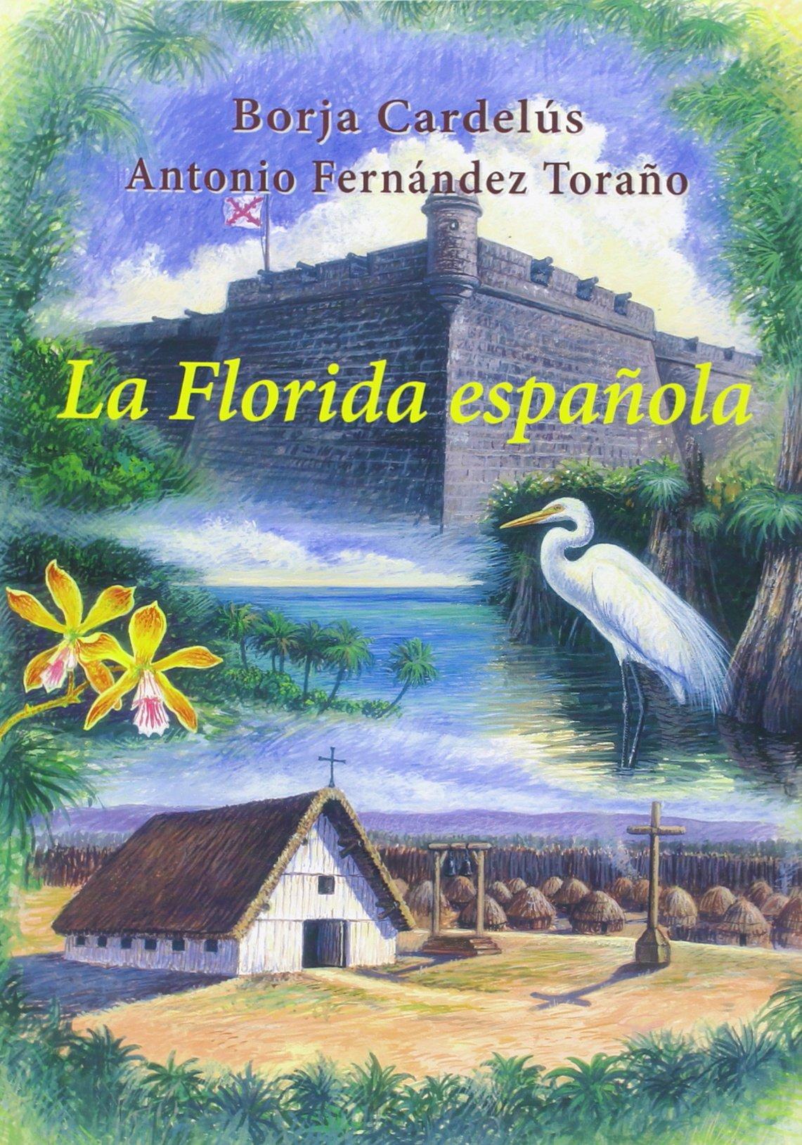 La Florida Española: Amazon.es: Borja Cardelús Muñoz-Seca, Antonio Fernández Toraño: Libros