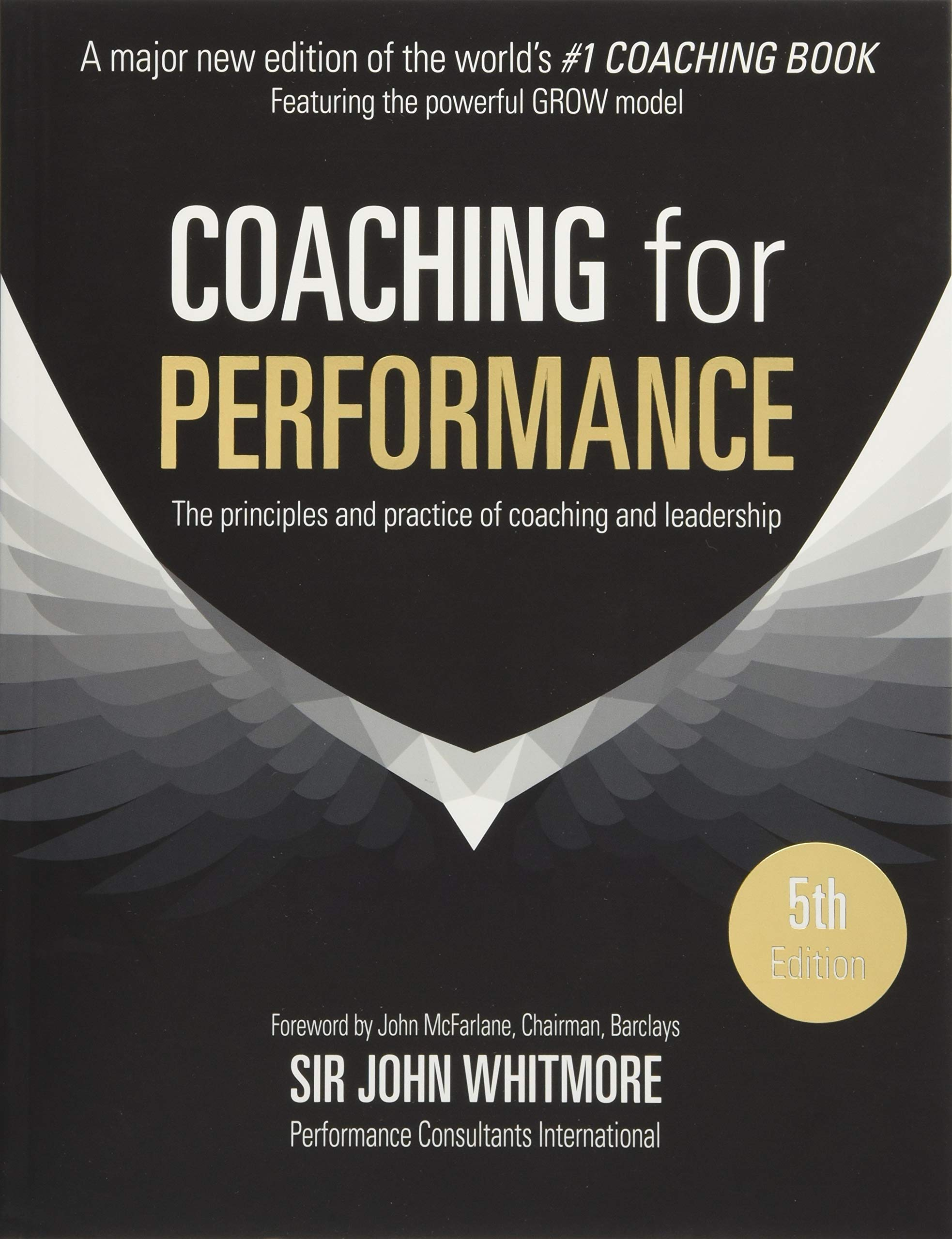 Coaching for Performance: The Principles and Practice of Coaching and  Leadership FULLY REVISED 25TH ANNIVERSARY EDITION: Amazon.co.uk: Sir John  Whitmore: ...