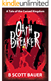Oath Breaker: A Tale of the Cursed Kingdom