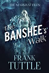 The Banshee's Walk (The Markhat Files Book 3)