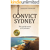 Convict Sydney: The real-life stories of 32 prisoners.