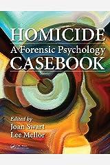 Homicide: A Forensic Psychology Casebook Kindle Edition