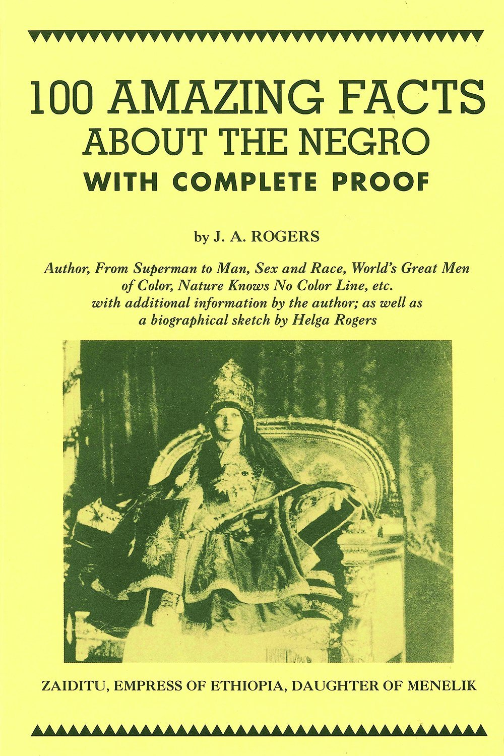 100 Amazing Facts About The Negro With Complete Proof A Short Cut To World History Of J Rogers 9780960229475 Amazon Books
