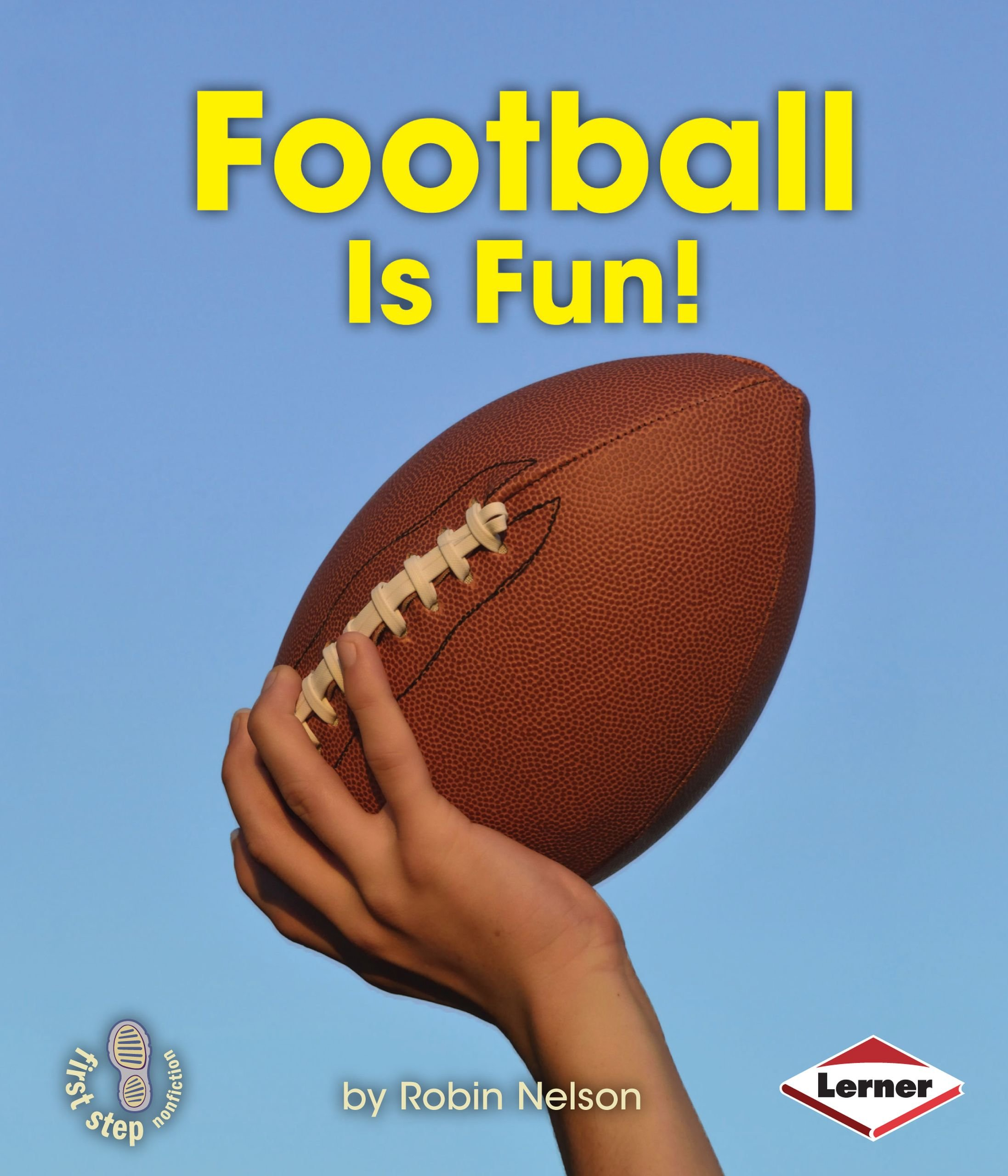 Download Football Is Fun! (First Step Nonfiction - Sports Are Fun!) PDF